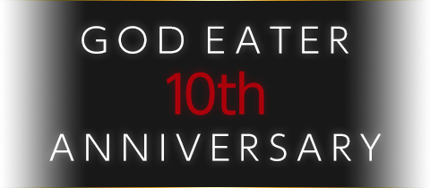 GOD EATER 10th ANNIVERSARY